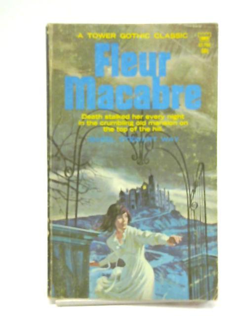 Fleur macabreFleur Macabre By Isabel Stewart Way