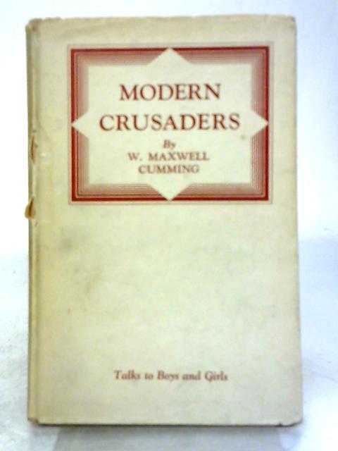 Modern Crusaders By William Maxwell Cumming