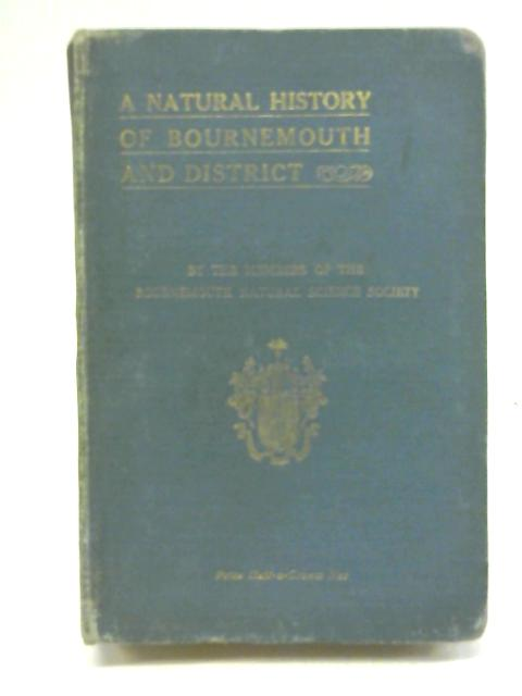 A Natural History Of Bournemouth And District Including Archaeology, Topography, Municipal Government, Climate, Education, Fauna, Flora And Geology By Daniel Morris