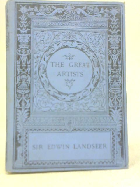 Sir Edwin Landseer By Frederic G. Stephens