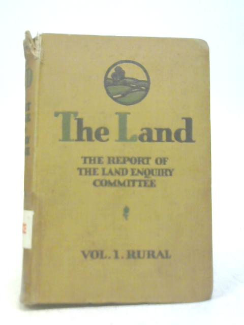 The Land The Report of The Land Equiry Committee Vol I by Anon