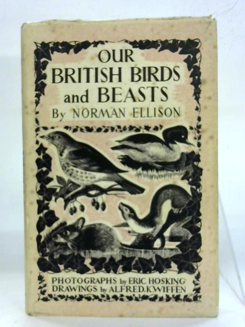 Our British Birds and Beasts. by Norman Ellison