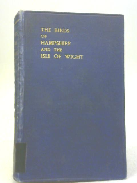 The Birds of Hampshire and The Isle of Wight by J E Kelsall