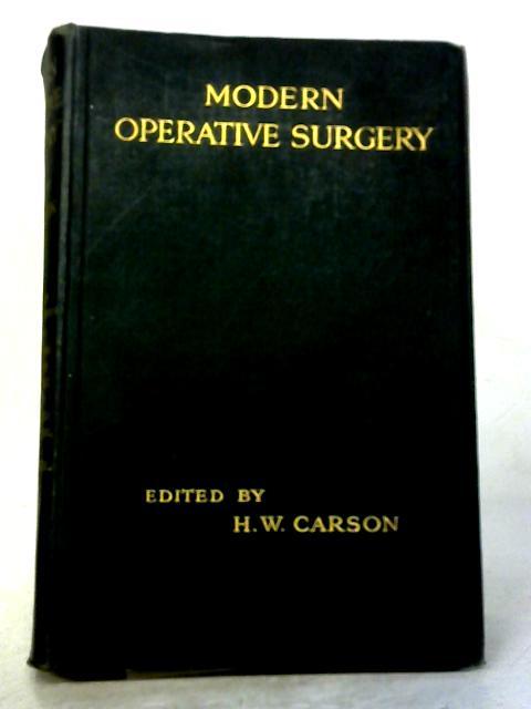 Modern Operative Surgery Volume I By H. W. Carson