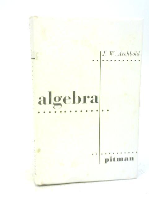 Algebra By J W Archbold