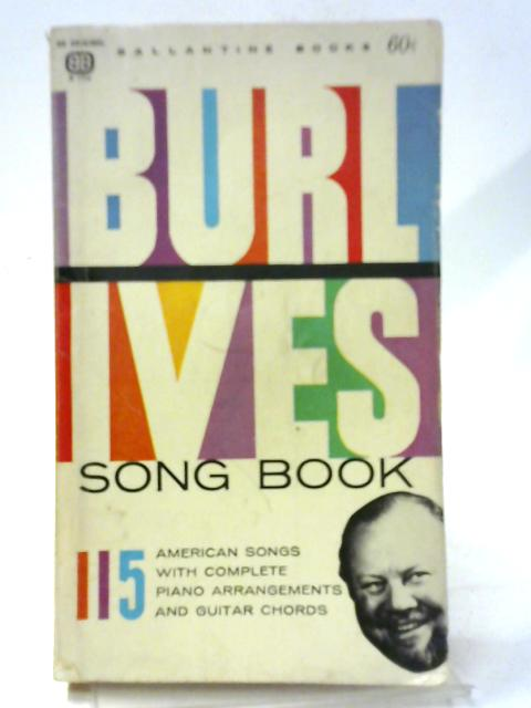 The Burl Ives Song Book. By Burl Ives