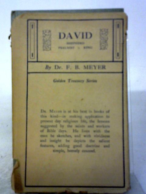 David Shepherd Psalmist King By F. B. Meyer