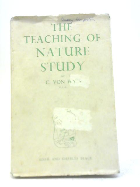 The Teaching of Nature Study by Clotilde Von Wyss