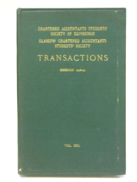 The Glasgow Chartered Accountants Students' Society Transactions Volume XXI Session 1948-49 By Unstated