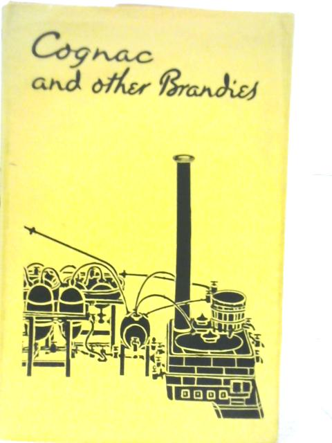 Cognac and Other Brandies By T A Layton