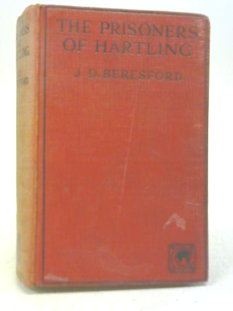 The Prisoners of Hartling By J. D. Beresford