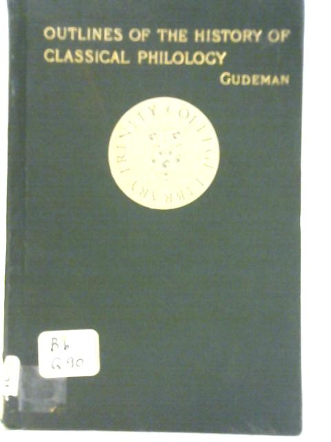 Outlines of the History of Classical Philology by Alfred Gudeman