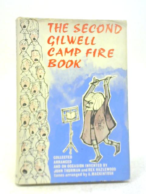 The Second Gilwell Camp Fire Book By Rex Hazlewood; John Thurman
