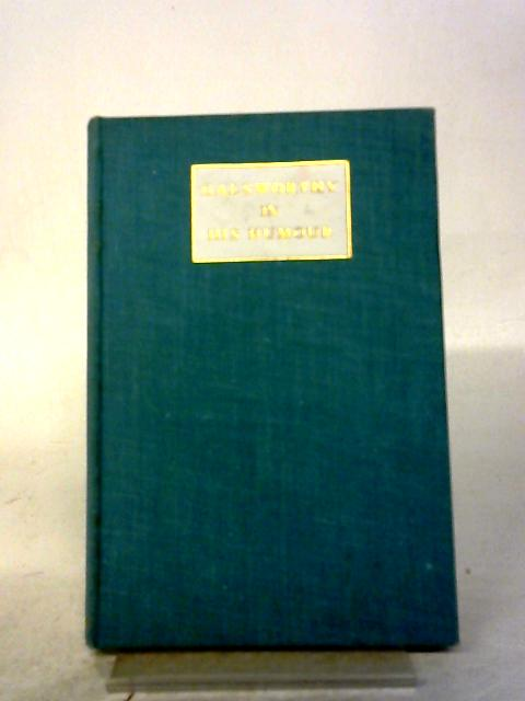 Galsworthy In His Humour By John Galsworthy