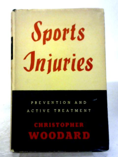 Sports Injuries: Prevention And Active Treatment By Christopher Roy Woodard