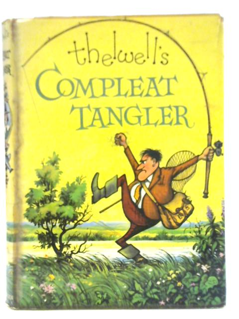 Thelwell's Compleat Tangler: Being a Pictorial Discourse of Anglers and Angling By Norman Thelwell
