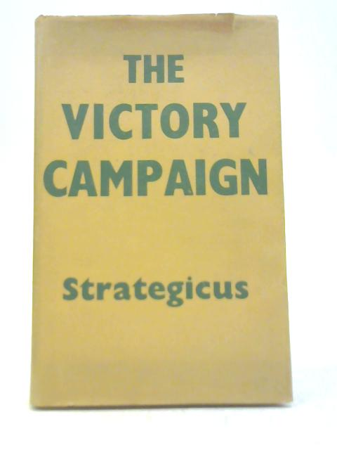 The Victory Campaign by Strategicus