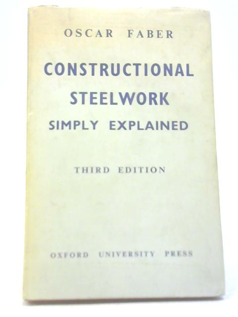 Constructional Steelwork Simply Explained by Oscar Faber