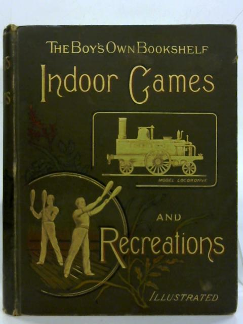 Indoor Games And Recreations. by G. A. Hutchinson (Ed.)