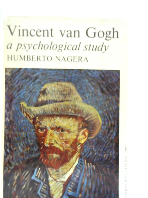 Vincent Van Gogh: A Psychological Study by Humberto Nagera