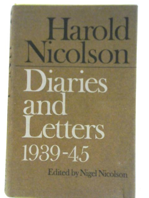 Diaries and Letters 1939-1945 by Harold Nicolson