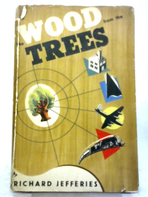 The Wood From The Trees. With Plates By Richard Jefferies