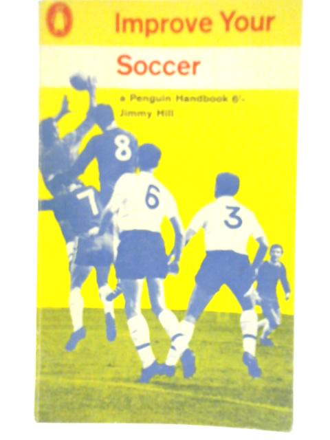 Improve Your Soccer By Jimmy Hill