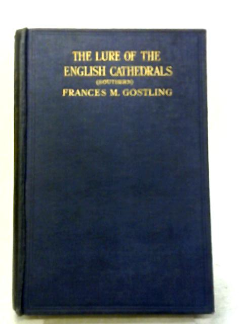 The Lure of English Cathedrals (Northern) By Frances M. Gostling