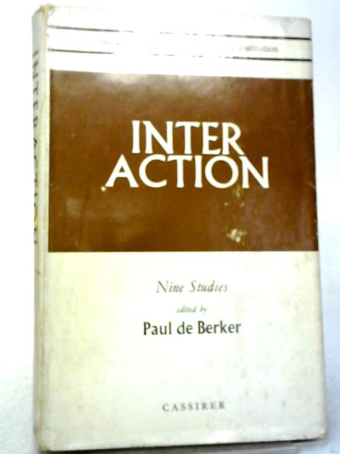 Interaction, Human Groups in Community and Institution By Paul de Berker