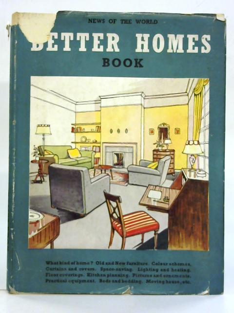 Better homes book. (News of the world) By Roger Smithells (Ed.)