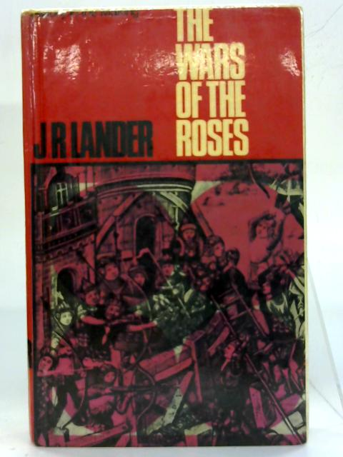 Wars of the Roses. (History in the Making) By J. R. Lander