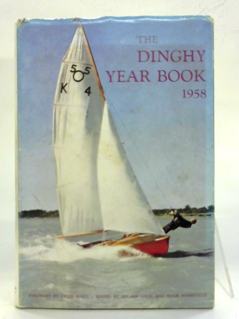 The Dinghy Year Book 1958. By Adlard Coles (Ed.)