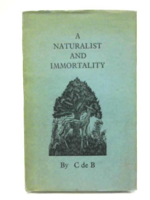 A naturalist and Immortality. By B. C. de.