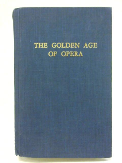 The Golden Age of Opera By Herman Klein