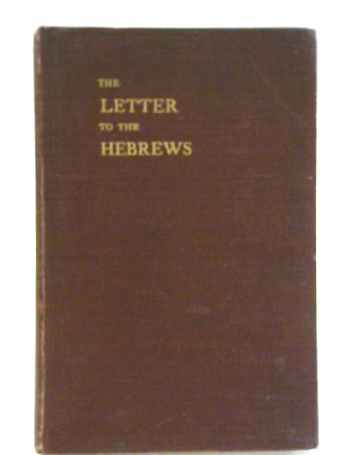 The Letter To The Hebrews. An Exposition By John Carter