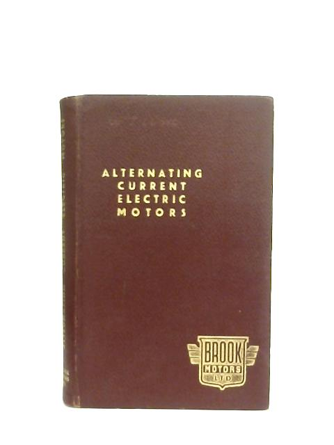 Alternating Current Electric Motors, Application and Maintenance By Anon