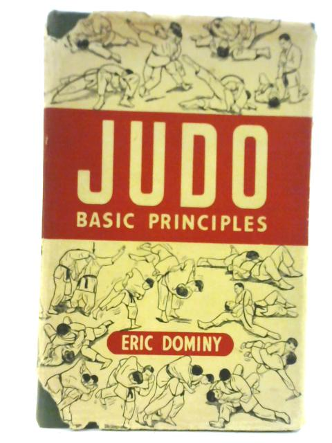 Judo: Basic Principles By Eric Dominy