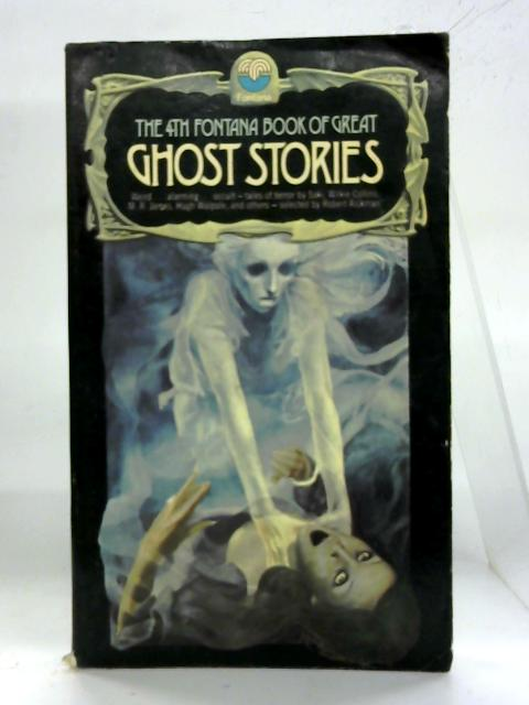 The 4th Fontana Book of Great Ghost Stories. By Robert Aickman (Ed.)