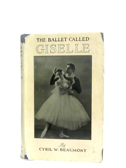 A Ballet Called Giselle By Cyril W. Beaumont