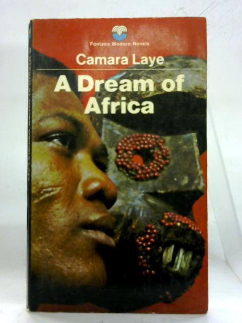 A Dream Of Africa. By Camara Laye