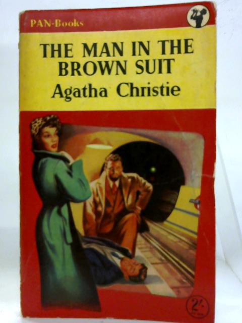 The Man in the Brown Suit. By Agatha Christie