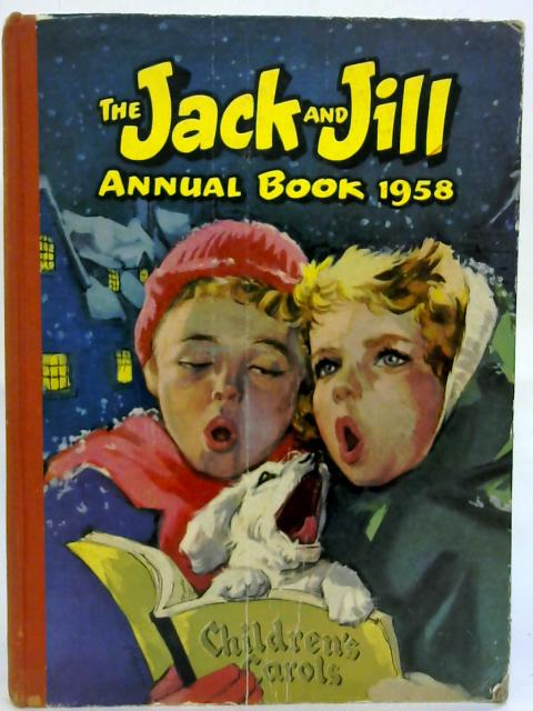 The ack and Jill Annual Book 1958. By Anon