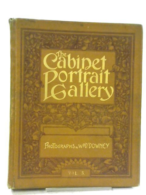 The Cabinet Portrait Gallery, Reproduced From Original Photographs by W. & D. Downey Third Series By W & D Downey