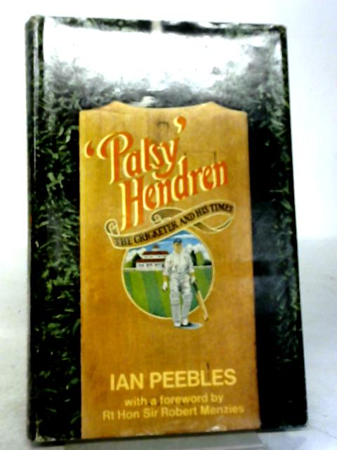 Patsy Hendren The Cricketer and His Times By Ian Peebles