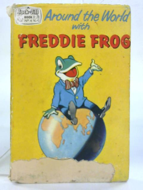 Around the World with Freddie Frog. By Various Contributors.