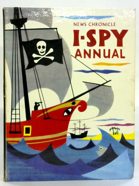 News Chronicle I-Spy Annual Number Two for 1956. By Various Contributors