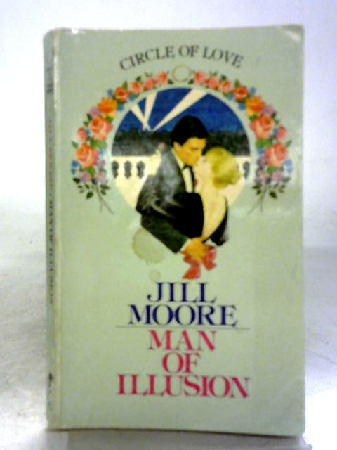 Man of Illusion By Jill Moore