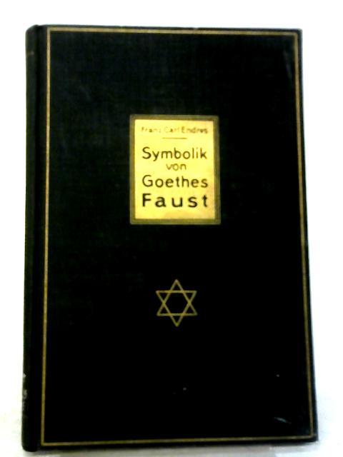 Symbolik Von Goethes Faust By Franz Carl Endres