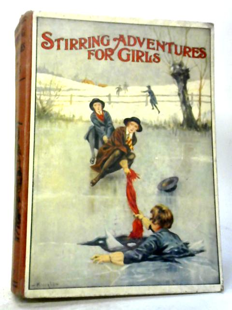 Stirring Adventures for Girls By Various
