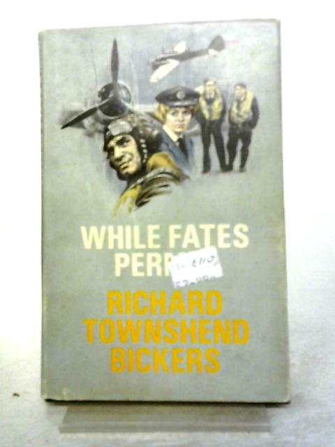 While Fates Permit By Richard Townshend Bickers